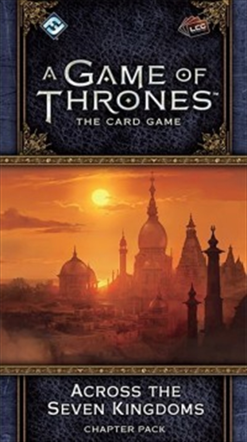 A Game of Thrones LCG 2nd Edition: Across the Seven Kingdoms | Merchandise