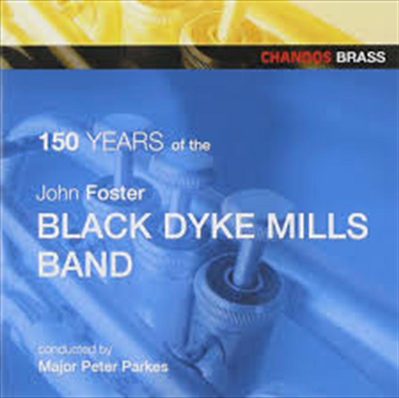 150 Years of Black Dyke Mills Band | CD