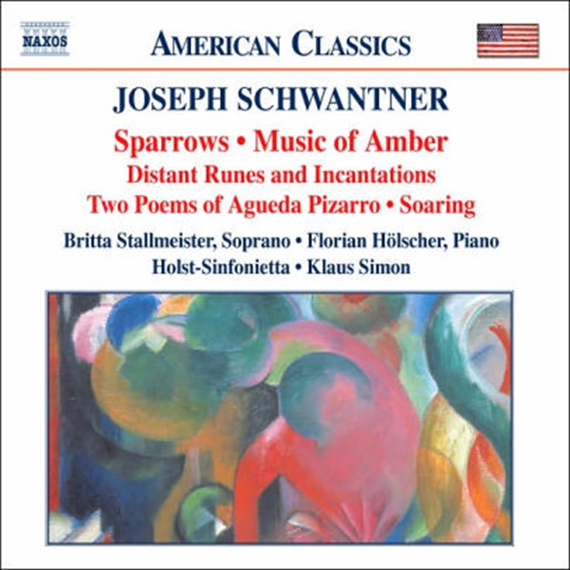 Schwantner - Sparrows, Music of Amber, Distant Runes and Incanations, Two Poems, Soaring | CD