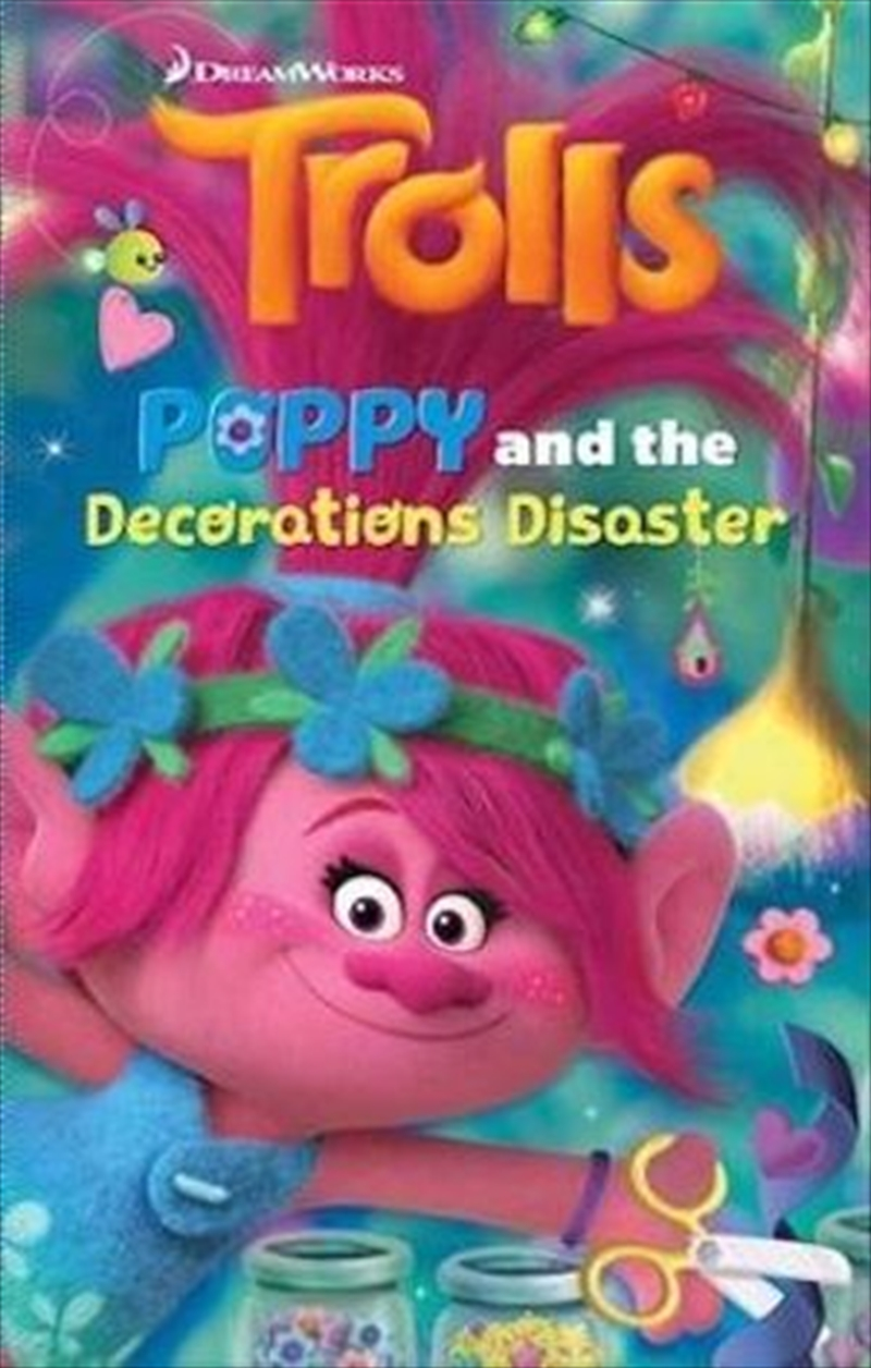Poppy & the Decorations Disaster: Trolls | Paperback Book