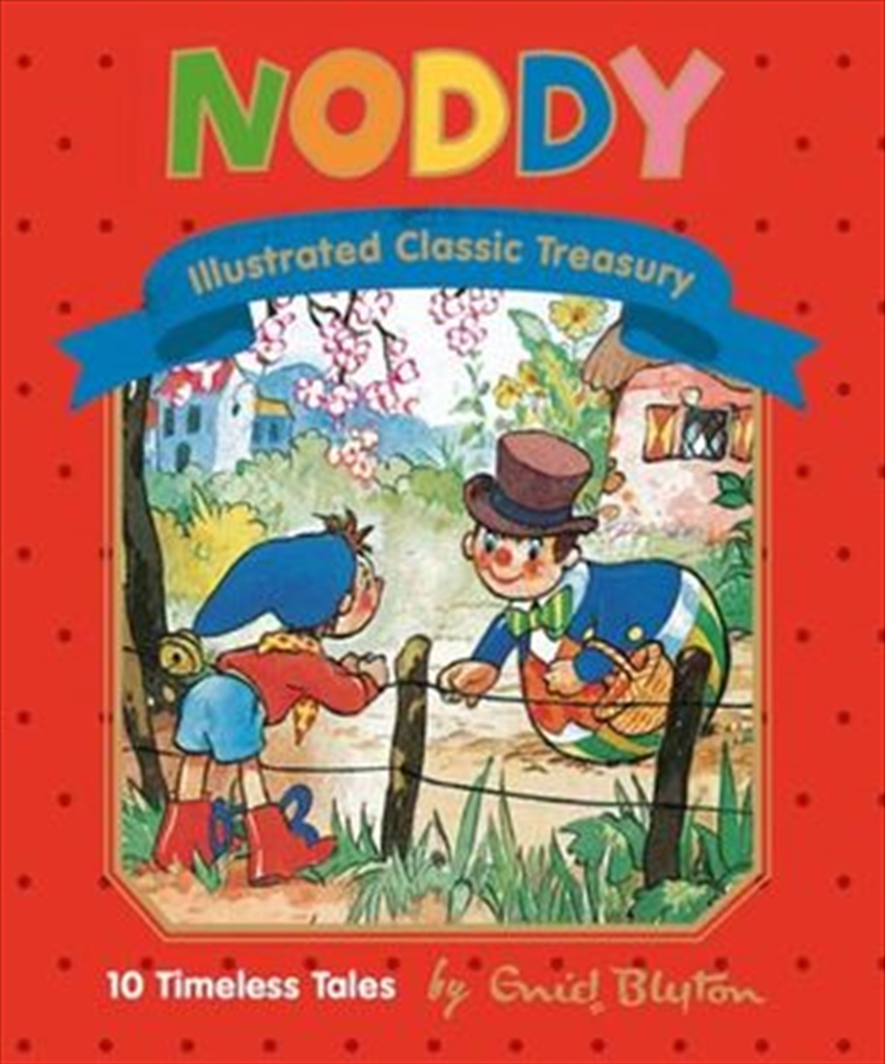Noddy Illustrated Classic Treasury | Hardback Book