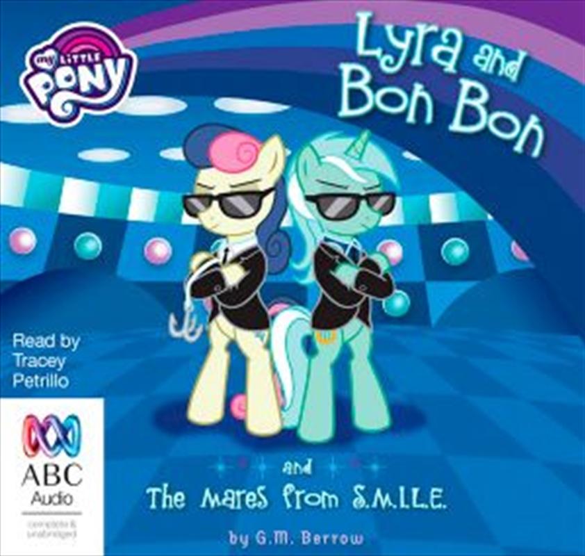 Lyra And Bon Bon And The Mares From S.M.I.L.E. | Audio Book