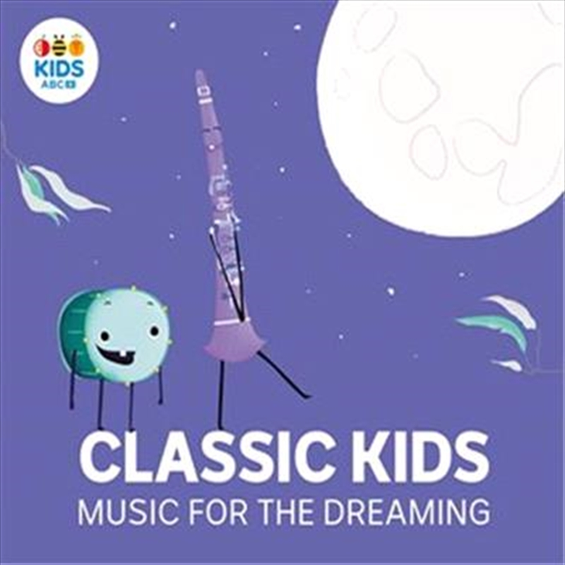 Classic Kids - Music For The Dreaming | CD