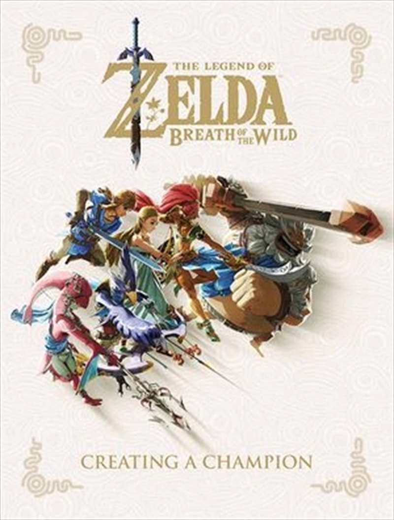 The Legend of Zelda: Breath of the Wild-Creating a Champion | Books