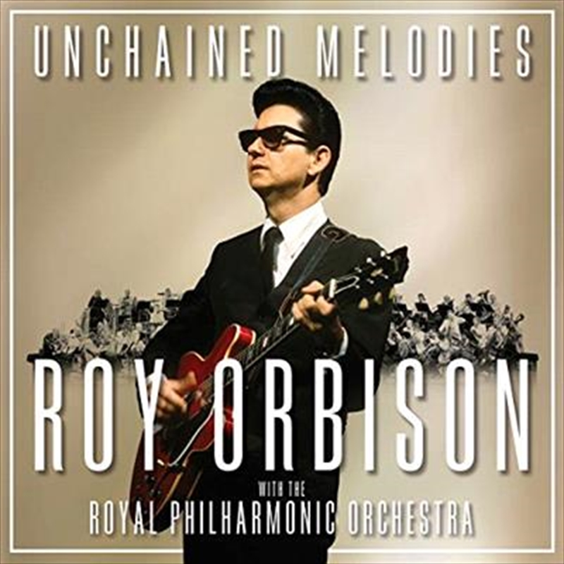 Unchained Melodies - Roy Orbison With The Royal Philharmonic Orchestra | CD