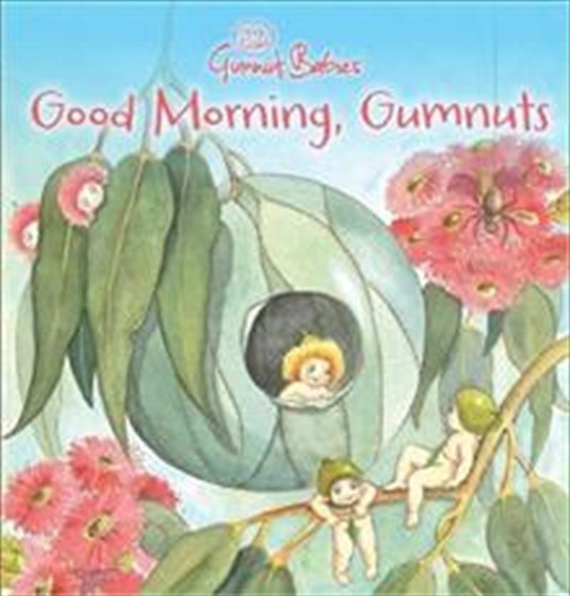 Good Morning, Gumnuts | Board Book