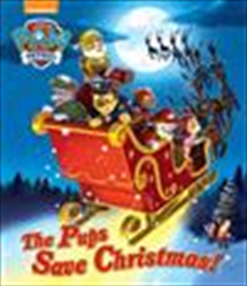 Paw Patrol the Pups Save Christmas | Paperback Book