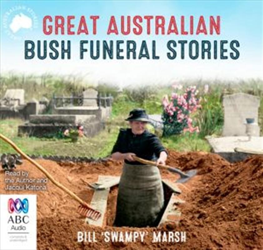 Great Australian Bush Funeral Stories   Audio Book