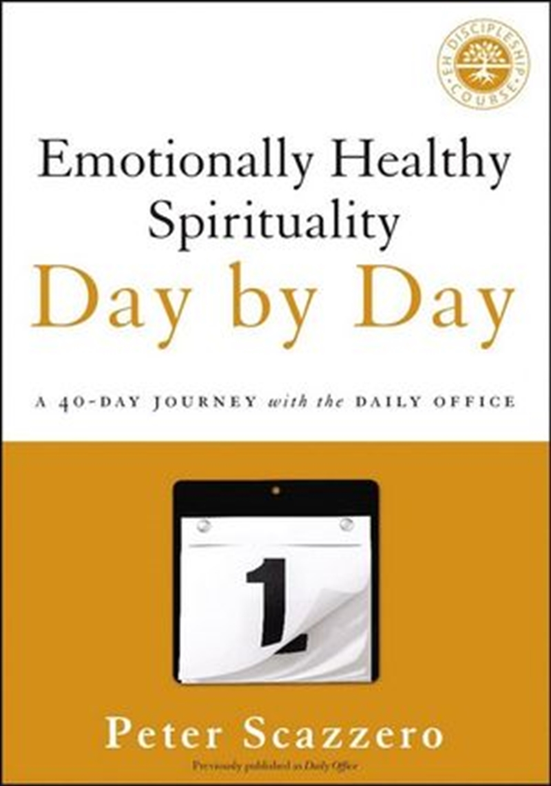 Emotionally Healthy Spirituality Day by Day: A 40-Day Journey with the Daily Office   Paperback Book