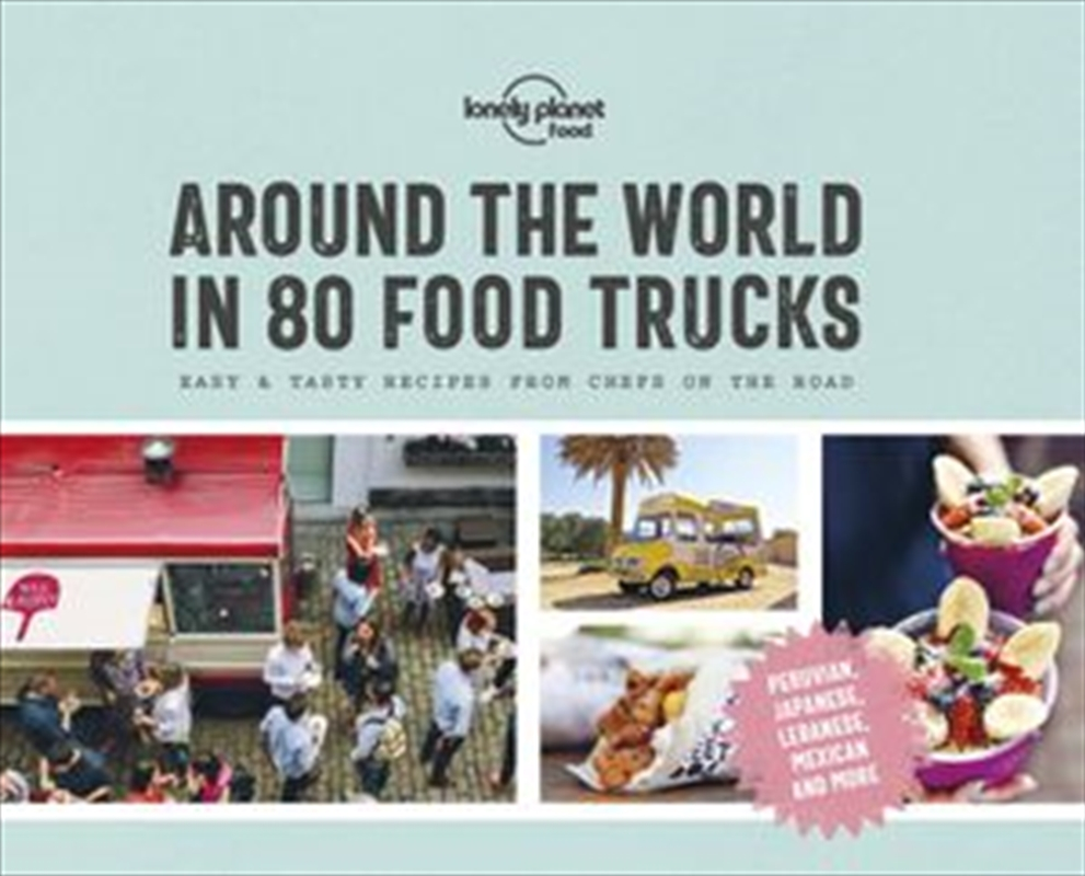 Lonely Planet - Around the World in 80 Food Trucks | Hardback Book