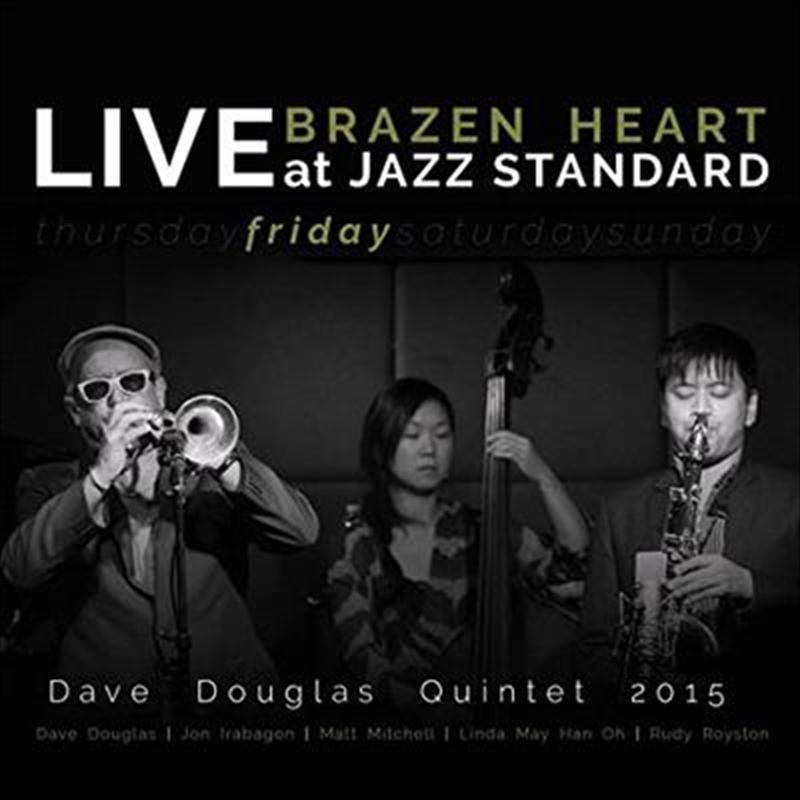 Brazen Heart Live At Jazz Standard Friday   CD