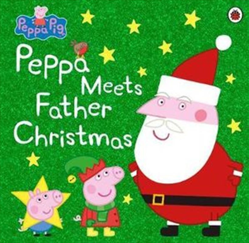 Peppa Pig: Peppa Meets Father Christmas   Paperback Book
