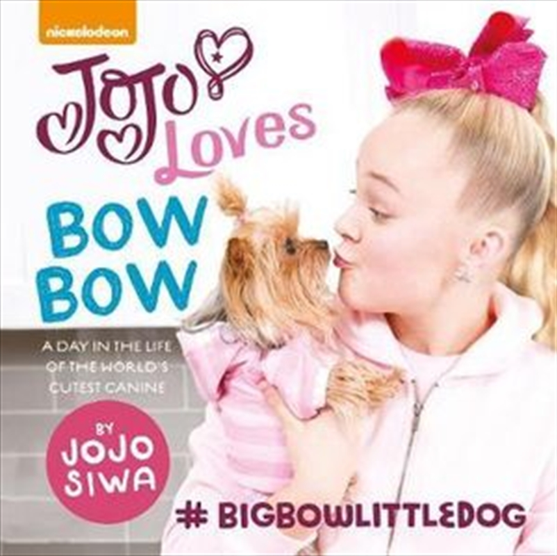 Jojo Loves Bowbow: A Day In The Life Of The World's Cutest Canine   Hardback Book