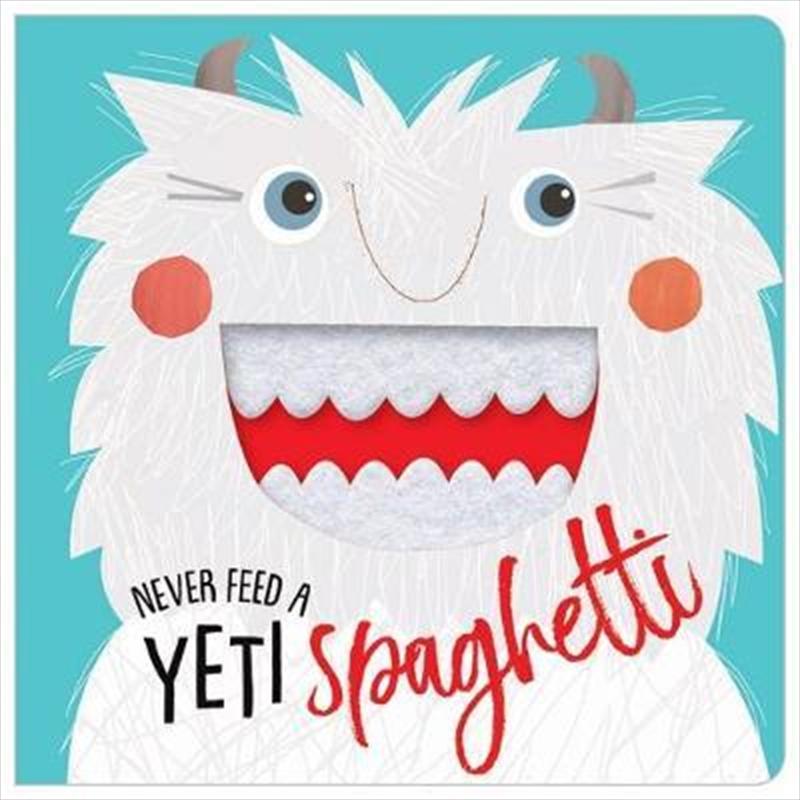 Never Feed a Yeti Spaghetti | Board Book