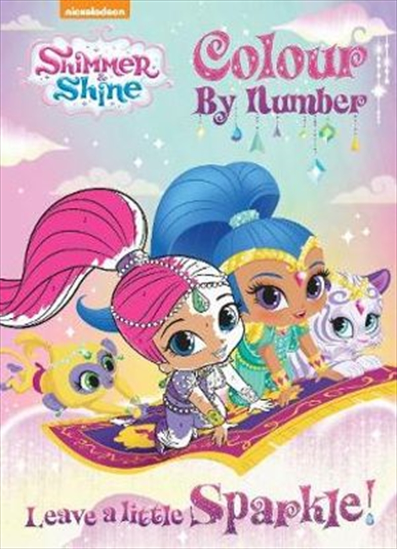 Shimmer and Shine Leave a Little Sparkle! Colour by Number | Paperback Book