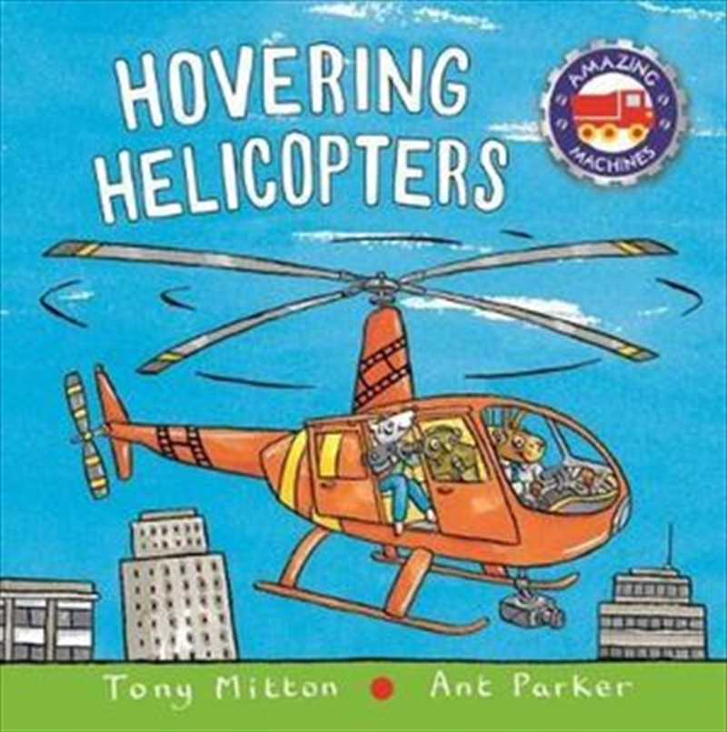 Amazing Machines: Hovering Helicopters | Board Book
