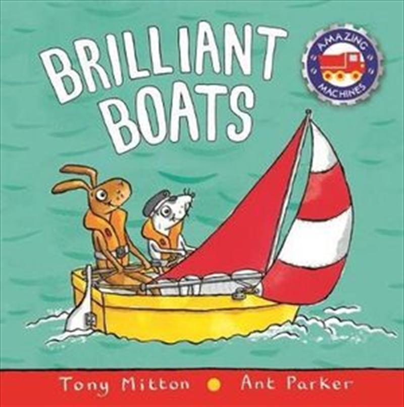 Amazing Machines: Brilliant Boats | Board Book
