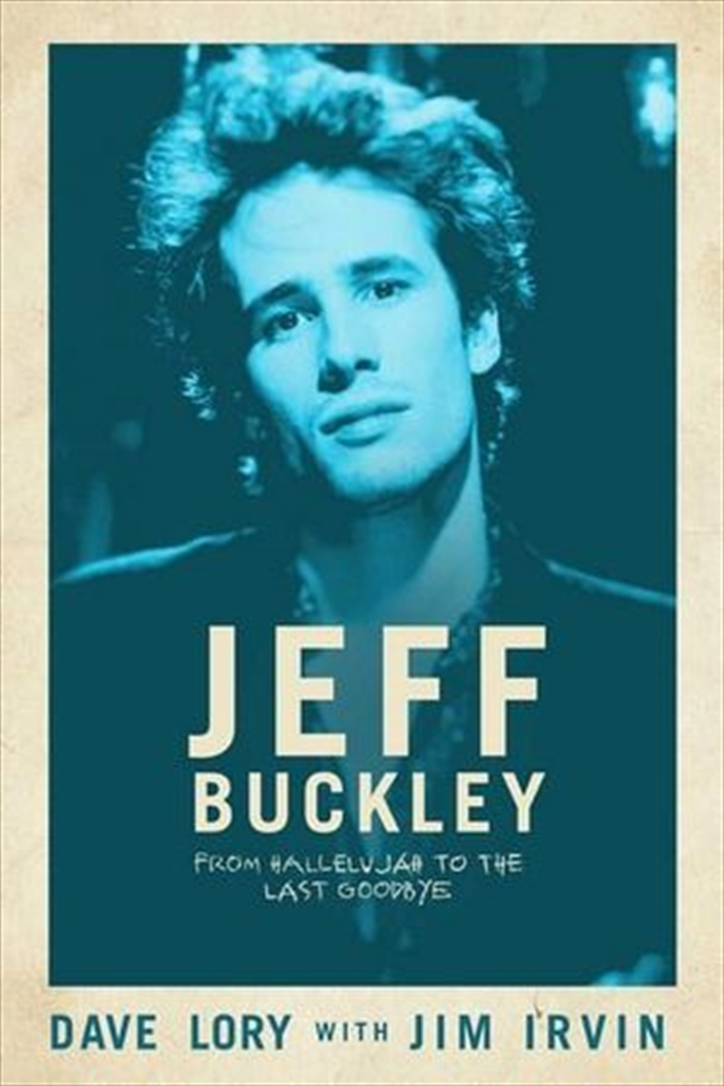 Jeff Buckley: From Hallelujah to the Last Goodbye | Hardback Book