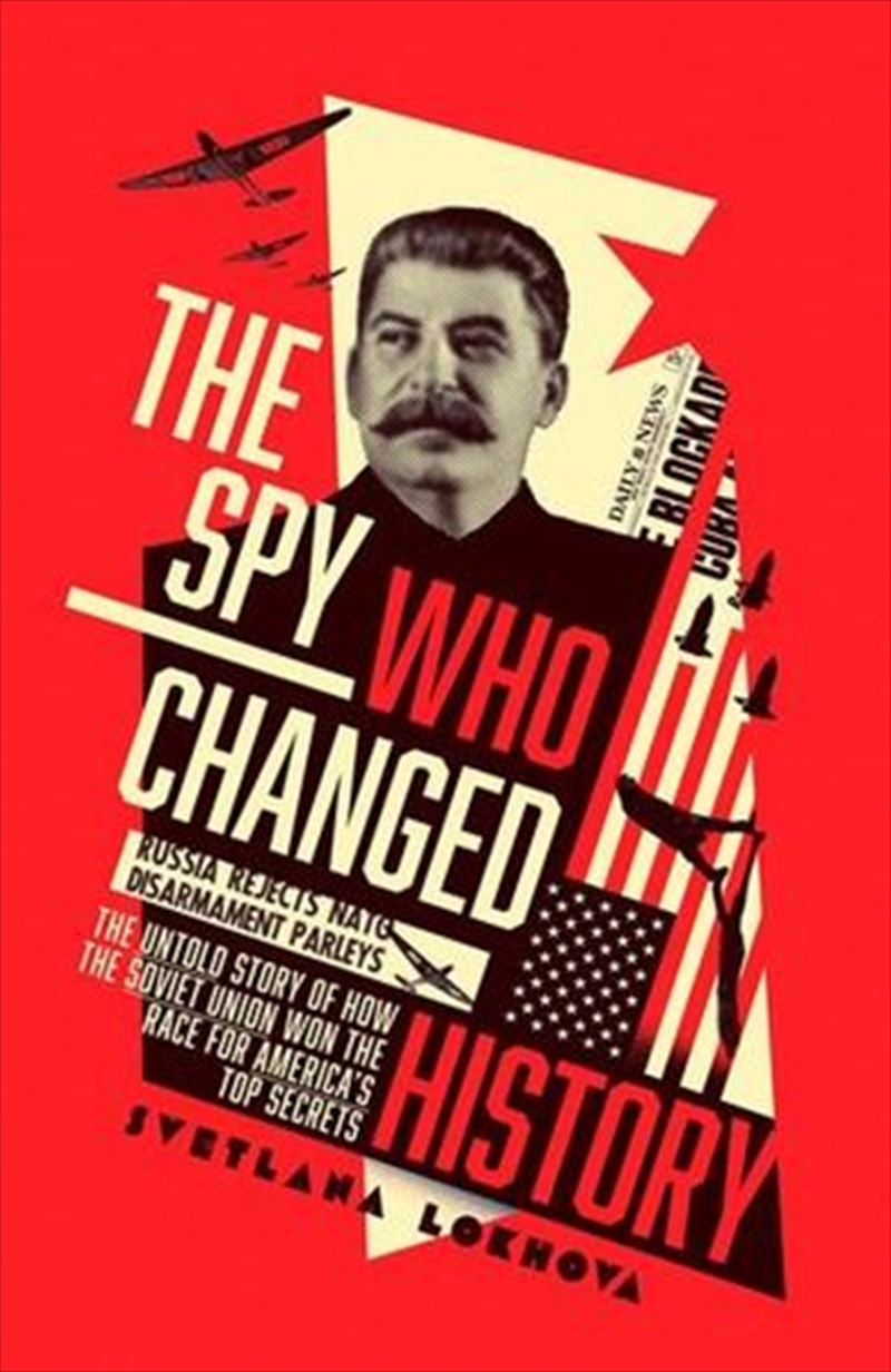 Spy Who Changed History | Paperback Book
