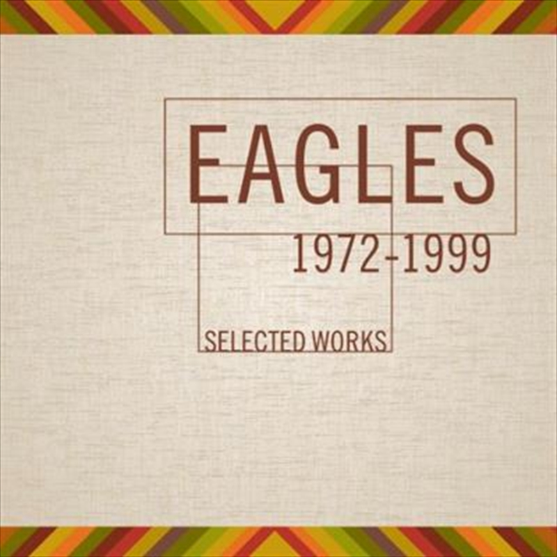 Eagles Selected Works (1972-1999) | CD