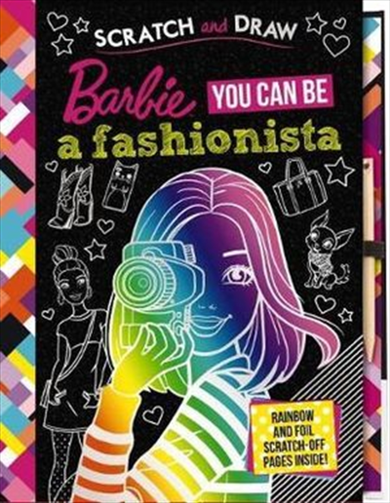 You Can Be a Fashionista Scratch and Draw : Barbie | Hardback Book