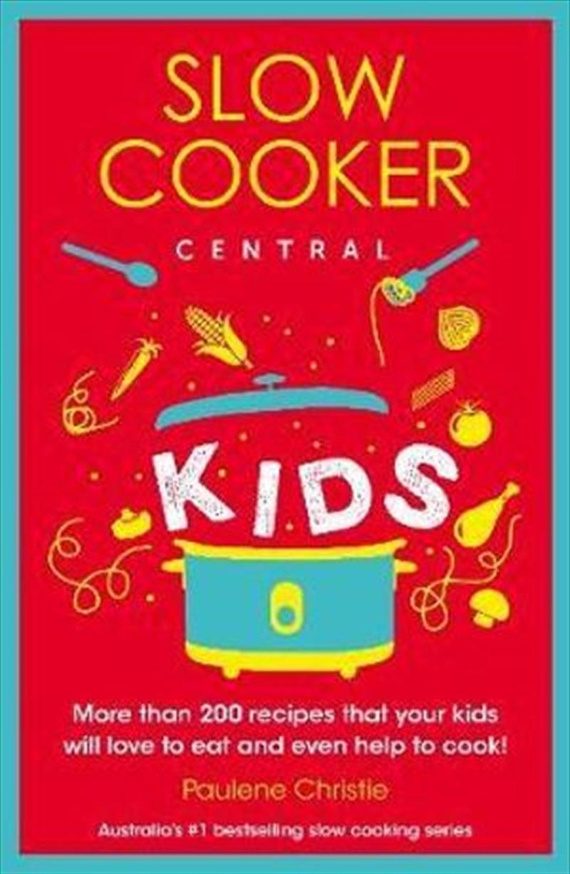 Slow Cooker Central Kids | Paperback Book