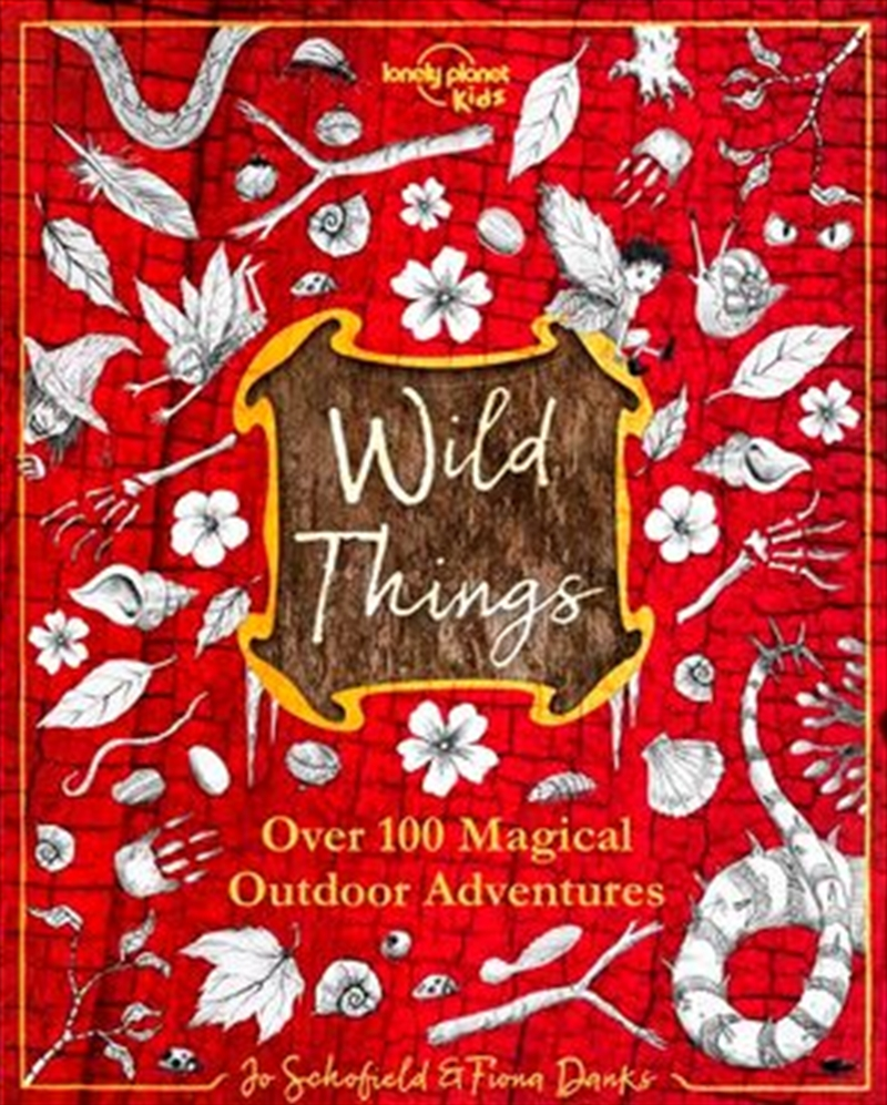 Lonely Planet Kids - Wild Things | Hardback Book