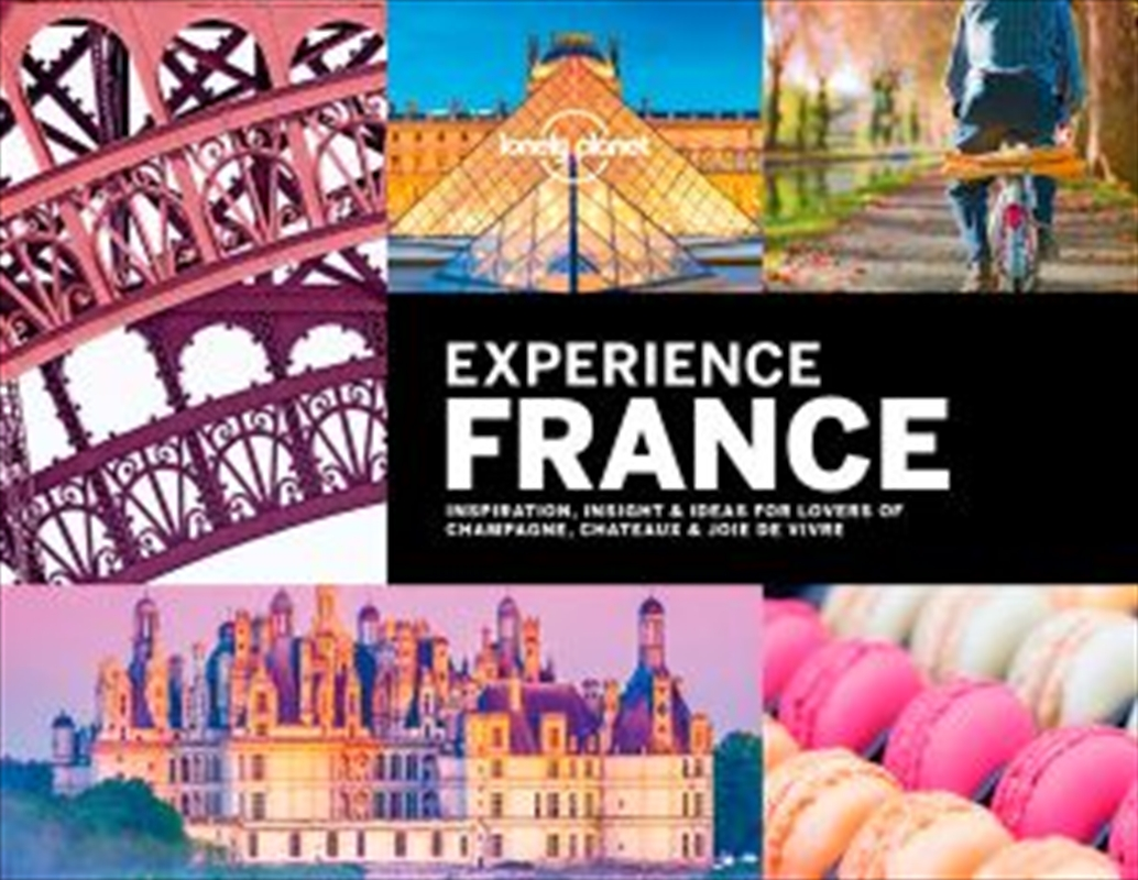 Lonely Planet Experience France | Hardback Book