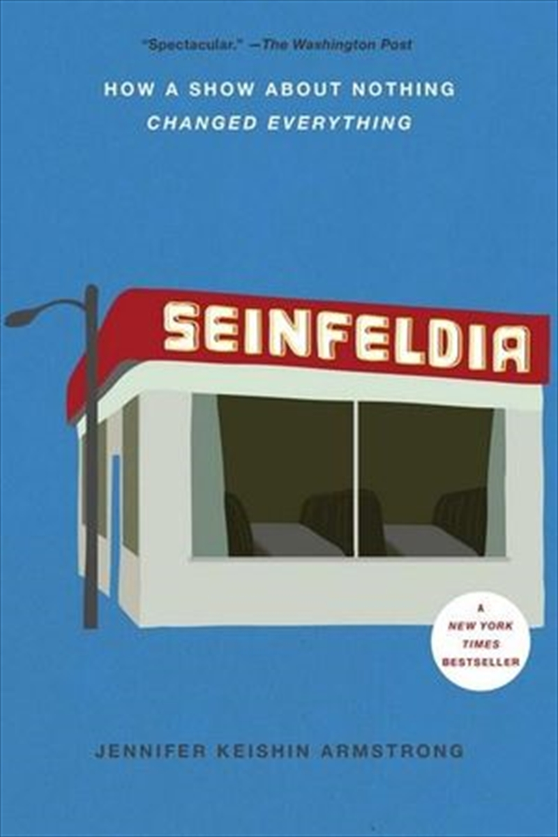 Seinfeldia: How a Show About Nothing Changed Everything | Paperback Book