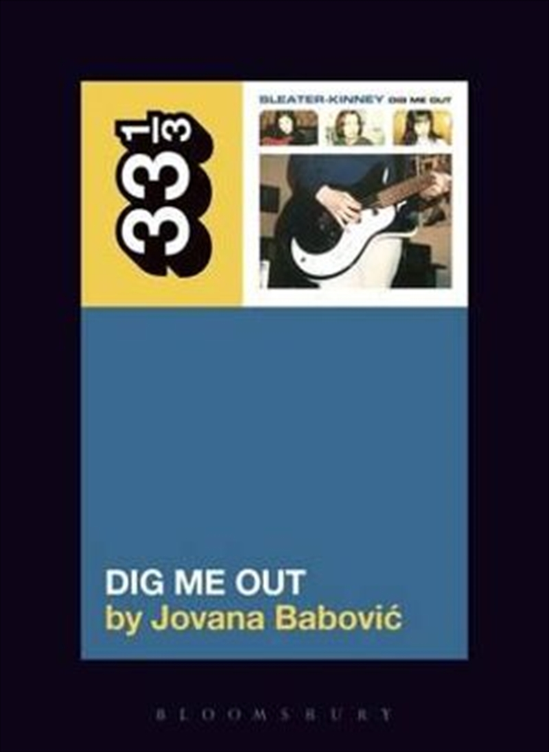Sleater-Kinney's Dig Me Out 33 1/3 | Paperback Book
