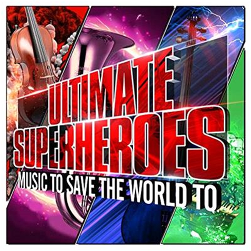 Ultimate Superheroes - Music To Save The World To | CD