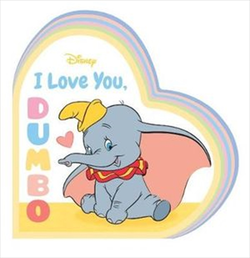 I Love You, Dumbo | Hardback Book