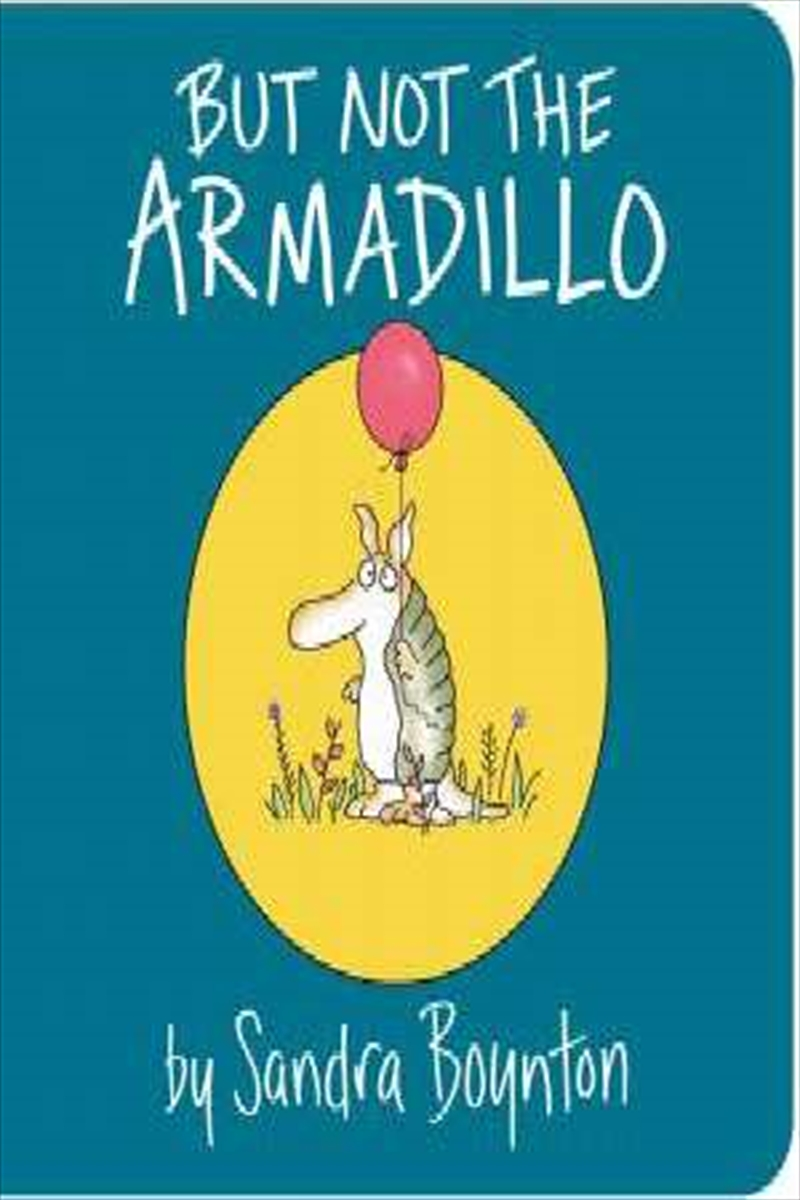 But Not The Armadillo | Board Book