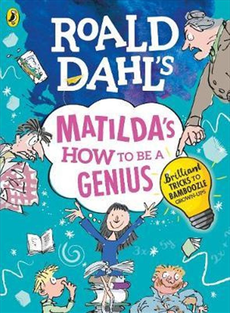 Roald Dahl's Matilda's How to be a Genius: Brilliant Tricks to Bamboozle Grown-Ups | Paperback Book