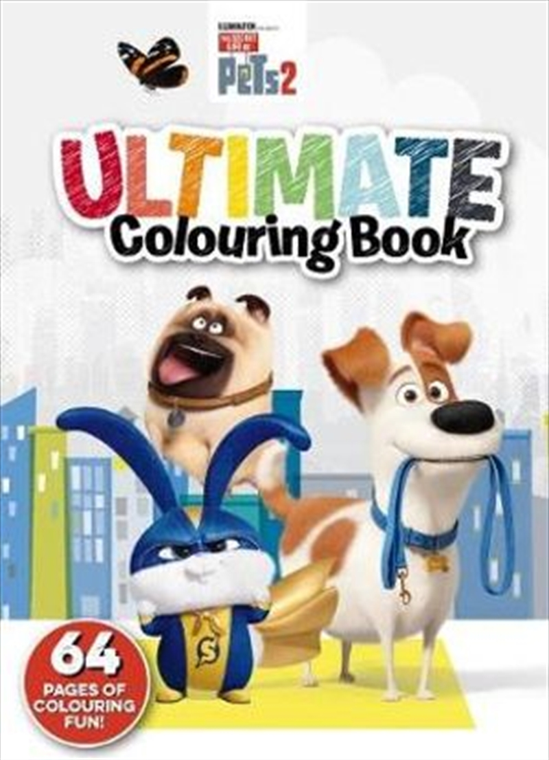 Secret Life of Pets #2: Ultimate Colouring Book | Paperback Book