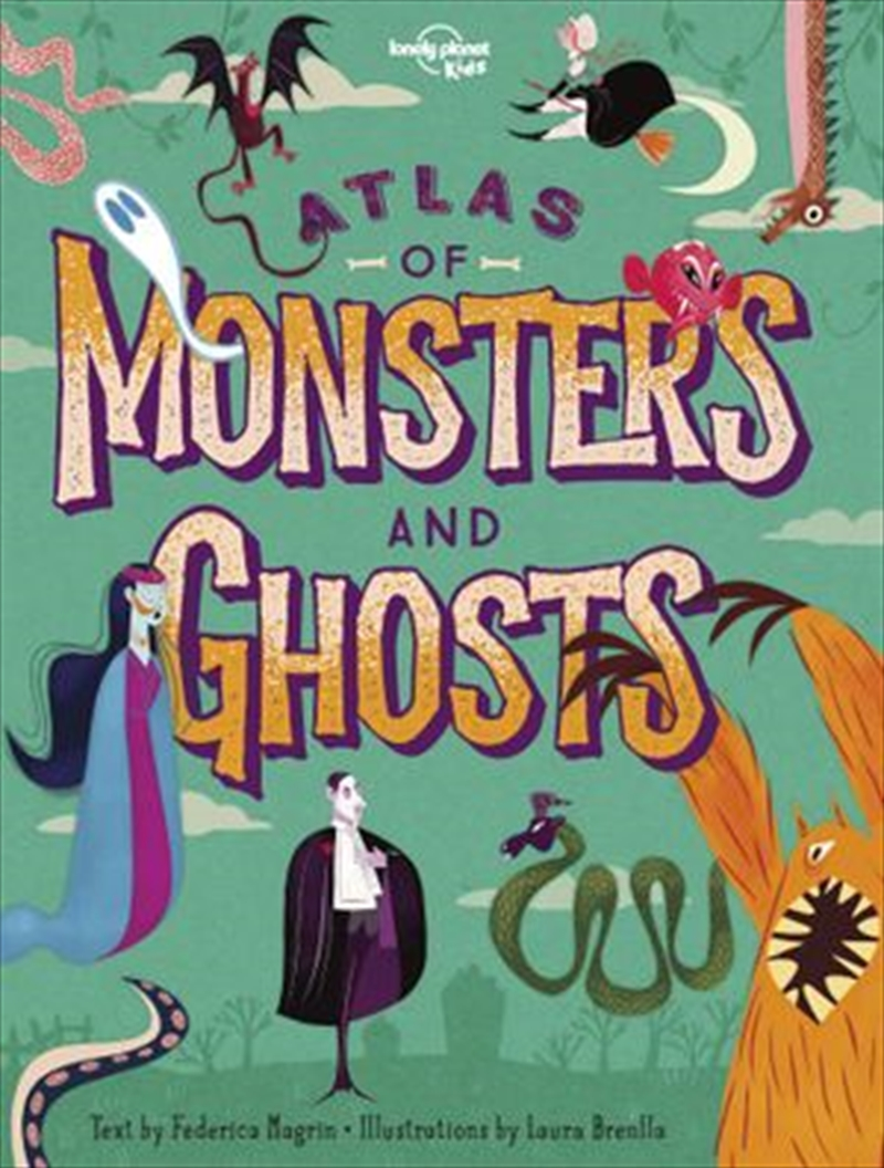Lonely Planet Kids - Atlas Of Monsters And Ghosts   Hardback Book