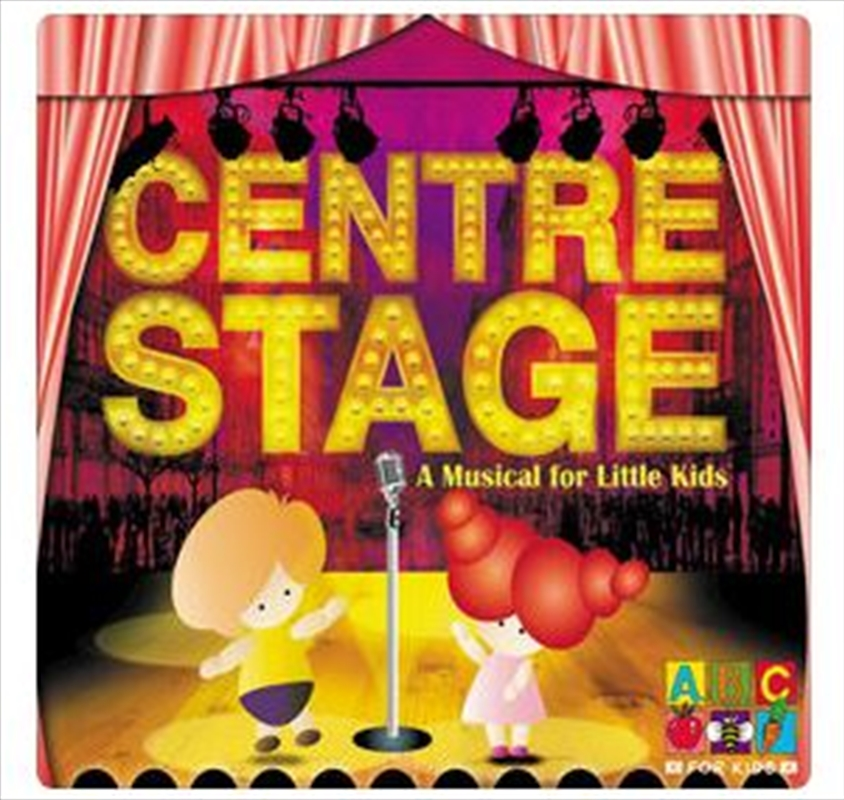 Centre Stage - A Musical For Little Kids | CD