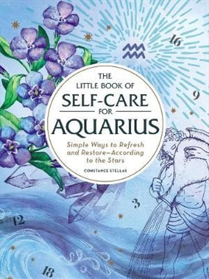 Little Book of Self-Care for Aquarius - Simple Ways to Refresh and Restore-According to the Stars | Hardback Book