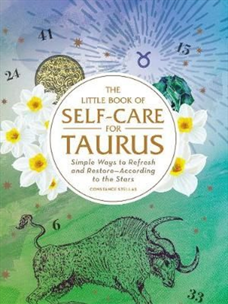 Self Care For Taurus - Simple Ways to Refresh and Restore-According to the Stars | Hardback Book