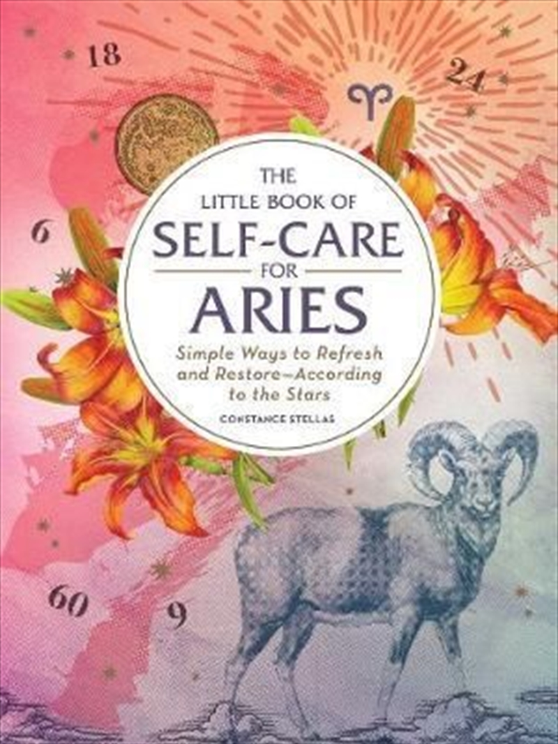 Self Care For Aries - Simple Ways to Refresh and Restore-According to the Stars | Hardback Book