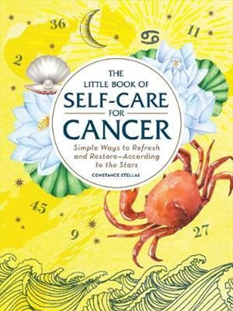 Self Care For Cancer -Simple Ways to Refresh and Restore-According to the Stars | Hardback Book
