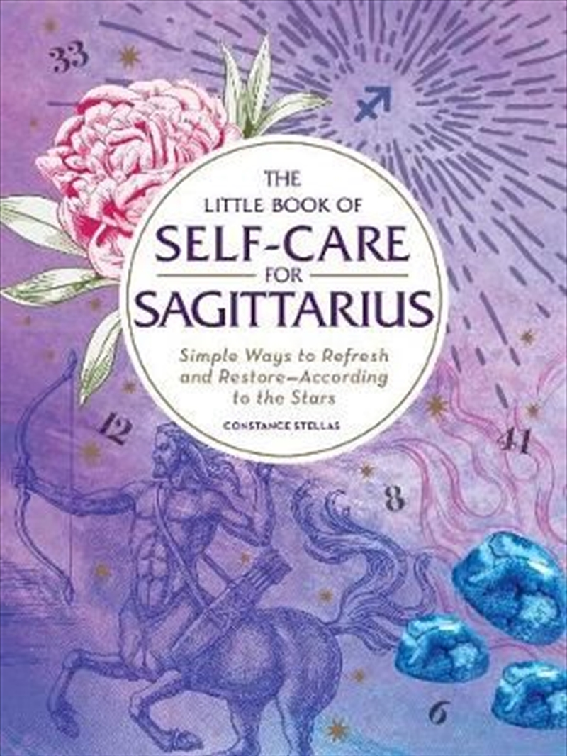 Self Care For Sagittarius - Simple Ways to Refresh and Restore-According to the Stars | Hardback Book