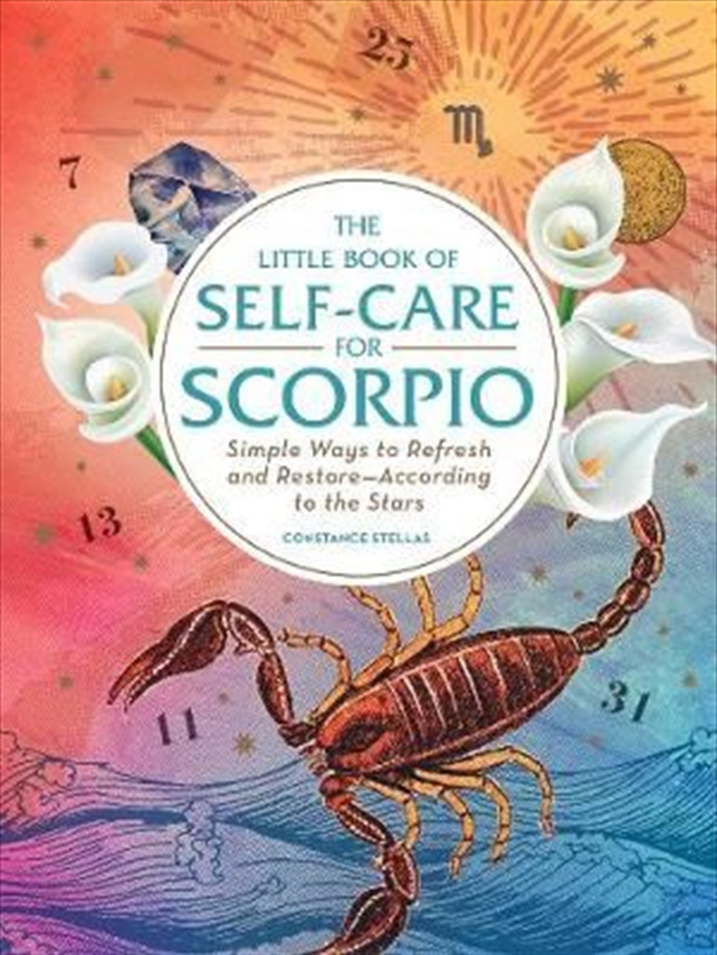 Self Care For Scorpio - Simple Ways to Refresh and Restore-According to the Stars | Hardback Book