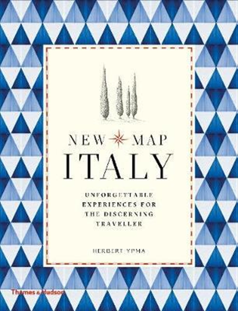 New Map Italy : Unforgettable Experiences for the Discerning Traveller | Paperback Book