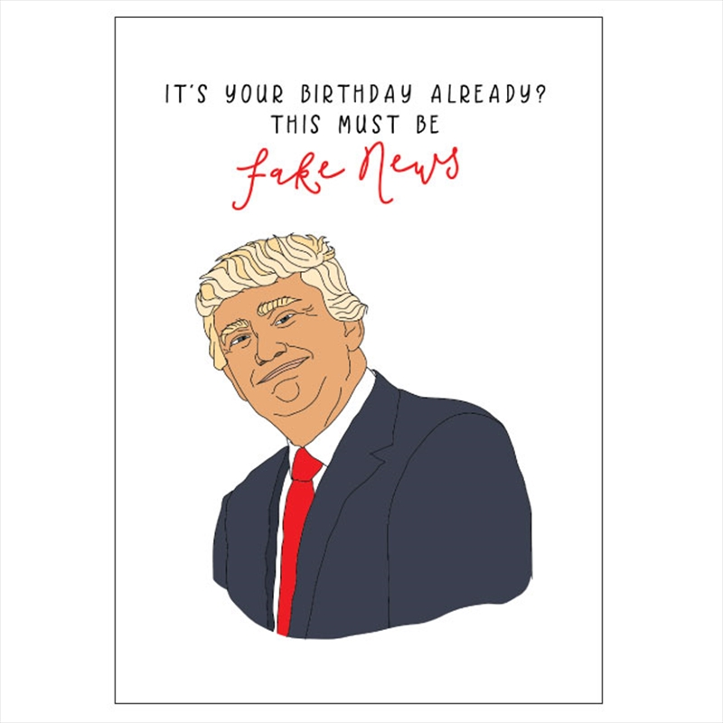 Birthday Card - Fake News | Merchandise