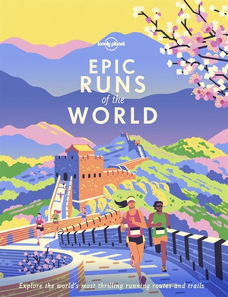 Lonely Planet - Epic Runs Of The World | Hardback Book