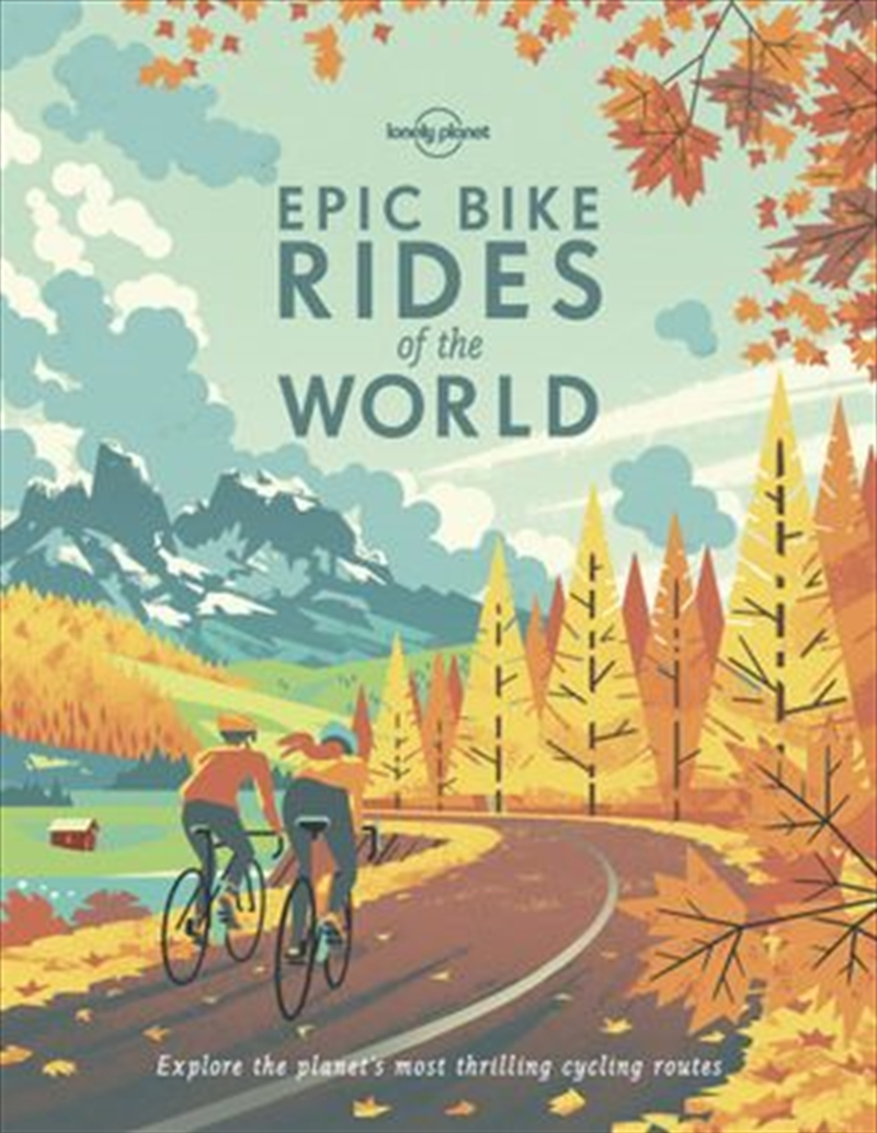 Lonely Planet - Epic Bike Rides Of The World | Paperback Book