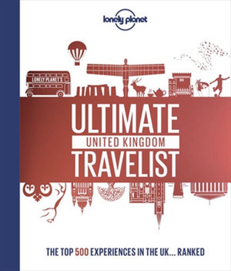 Lonely Planet's Ultimate United Kingdom Travelist | Hardback Book