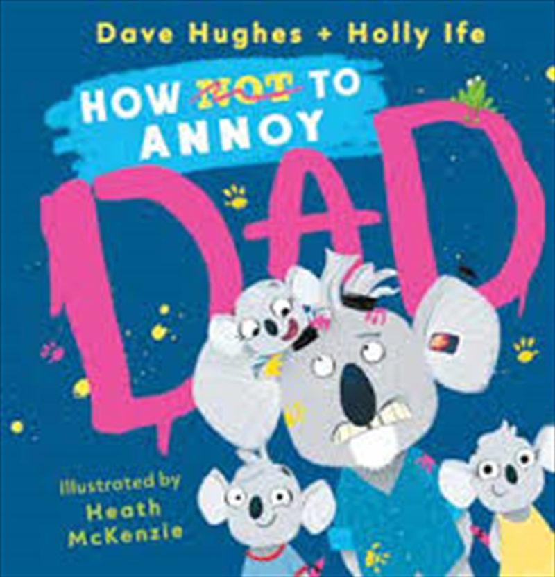 How (Not) to Annoy Dad | Hardback Book