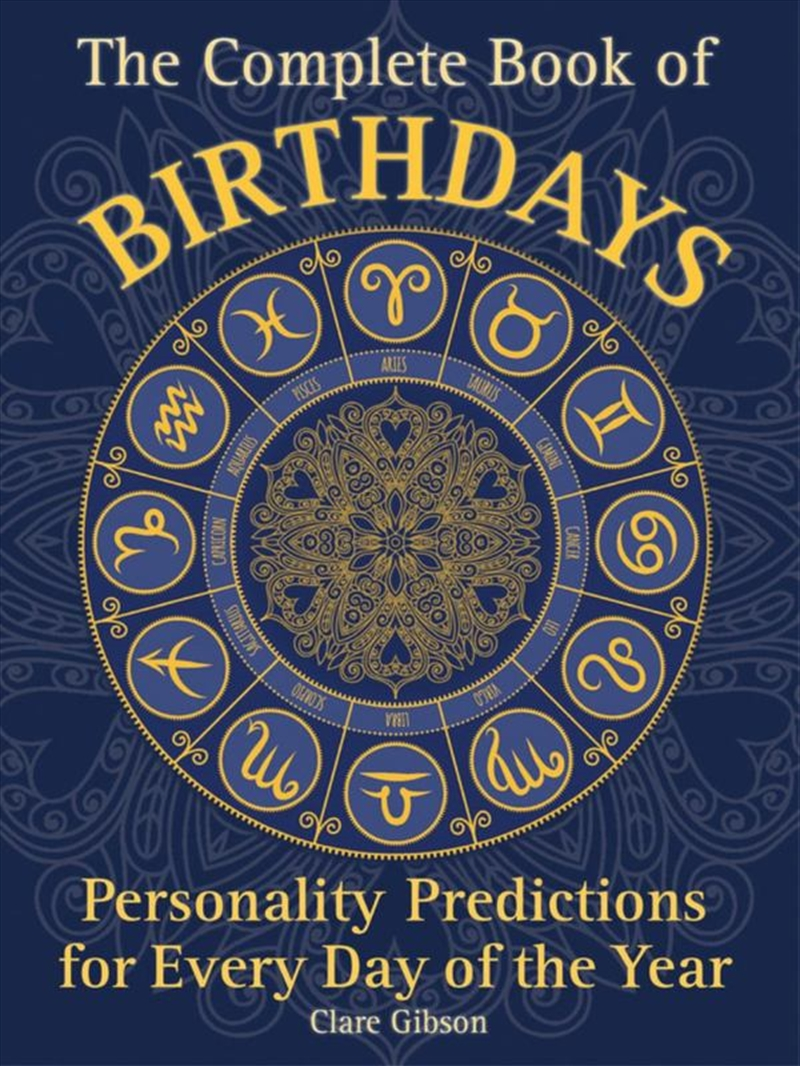 Complete Book Of Birthdays - Personality Predictions for Every Day of the Year | Paperback Book